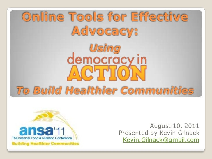 Online Tools for Effective Advocacy:UsingTo Build Healthier Communities<br />August 10, 2011<br />Presented by Kevin Gilna...