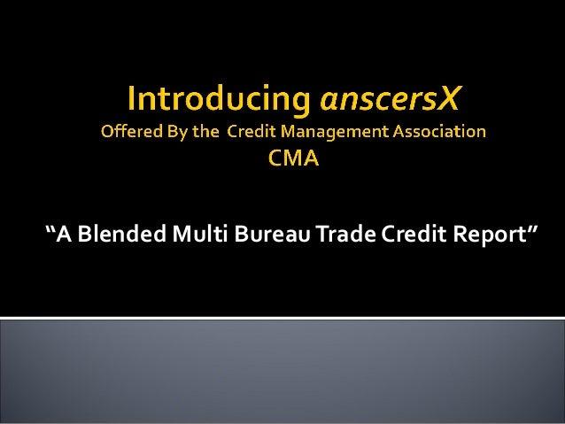 """A Blended Multi BureauTrade Credit Report"""