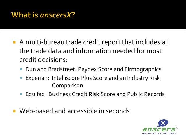 Anscersx multibureau business trade credit report presentation for 3 bureau credit report