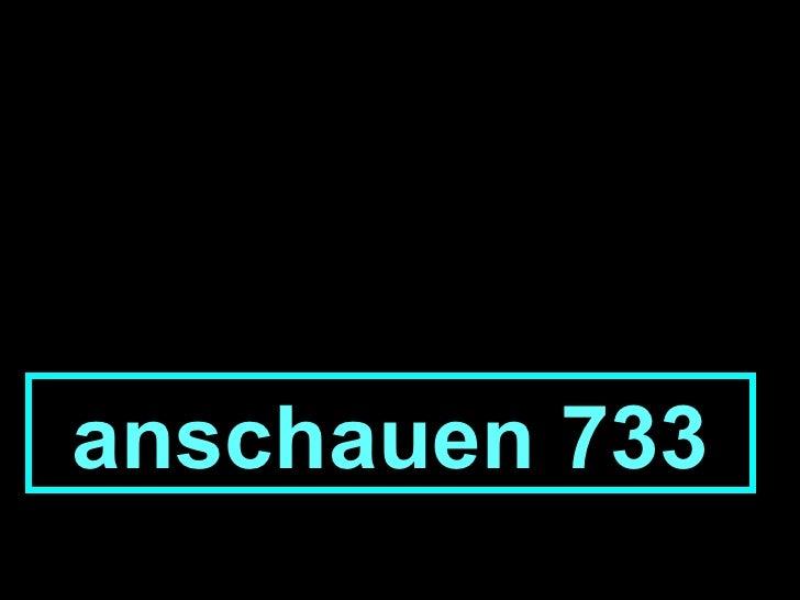 anschauen 733