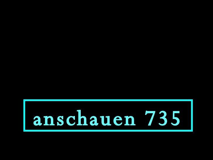 anschauen 735