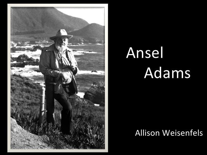 Ansel    Adams Allison Weisenfels