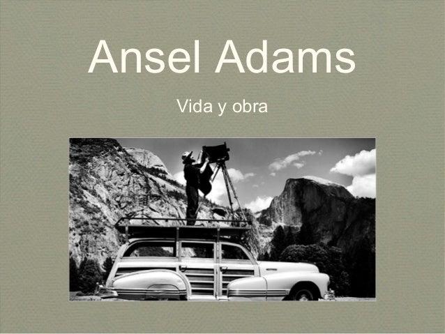 Ansel Adams   Vida y obra