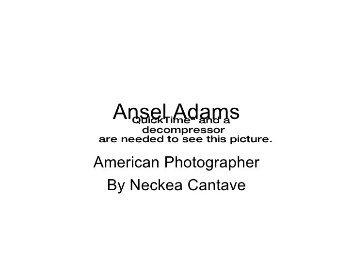 Ansel Adams American Photographer By Neckea Cantave