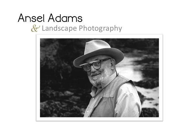 Ansel Adams  & Landscape  Photography