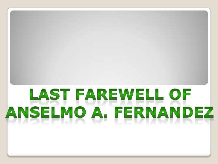 Last farewell of Anselmo fernandez