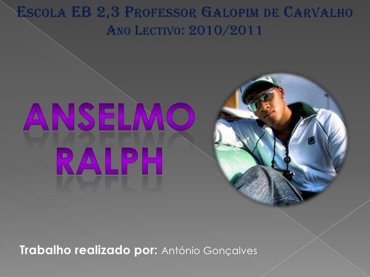 ESCOLA EB 2,3 PROFESSOR GALOPIM DE CARVALHO              ANO LECTIVO: 2010/2011Trabalho realizado por: António Gonçalves