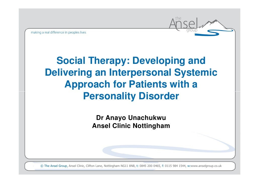 Social Therapy: Developing and   Delivering an Interpersonal Systemic       Approach for Patients with a           Persona...