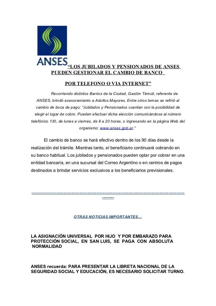 """""""LOS JUBILADOS Y PENSIONADOS DE ANSES              PUEDEN GESTIONAR EL CAMBIO DE BANCO                         POR TELEFON..."""