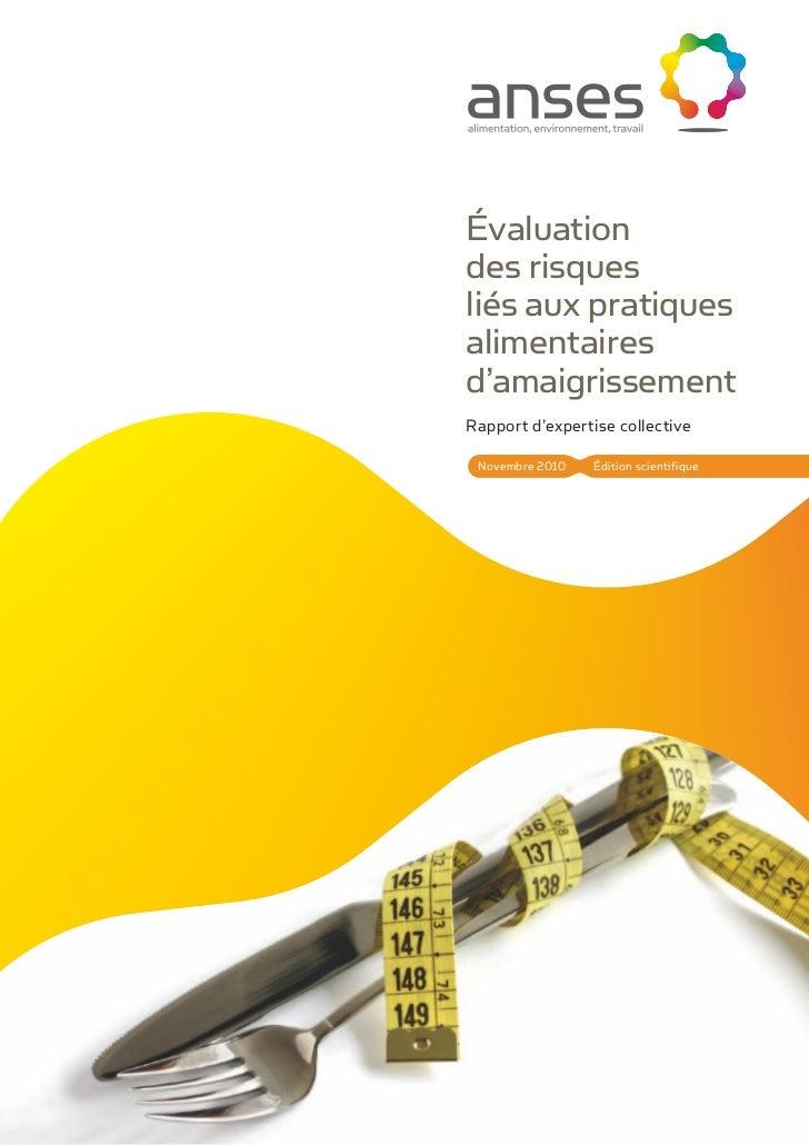 Évaluationdes risquesliés aux pratiquesalimentairesd'amaigrissementRapport d'expertise collective Novembre 2010   Édition ...