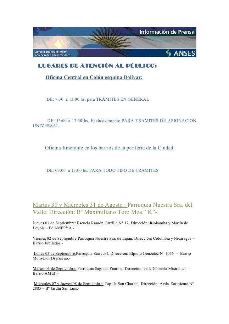 LUGARES DE ATENCIÓN AL PÚBLICO:       Oficina Central en Colón esquina Bolívar:        DE: 7:30 a 13:00 hs. para TRÁMITES ...