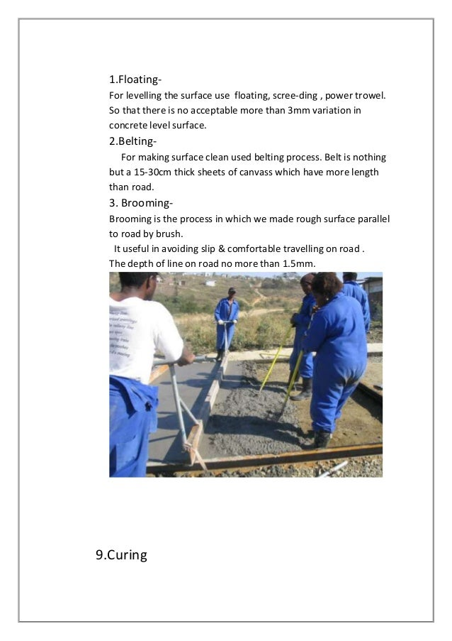 1.FloatingFor levelling the surface use floating, scree-ding , power trowel. So that there is no acceptable more than 3mm ...