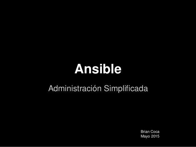 Ansible Administración Simplificada Brian Coca Mayo 2015