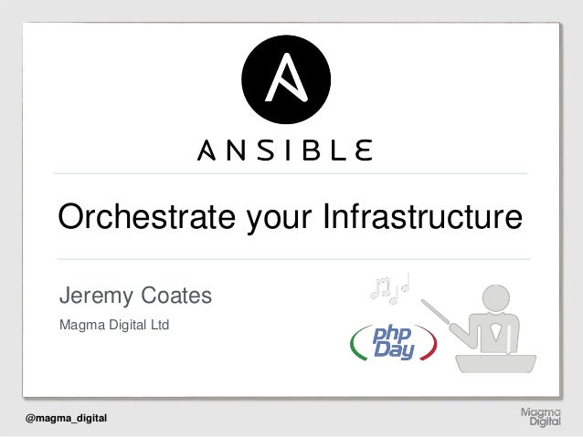 @magma_digital Orchestrate your Infrastructure Magma Digital Ltd Jeremy Coates