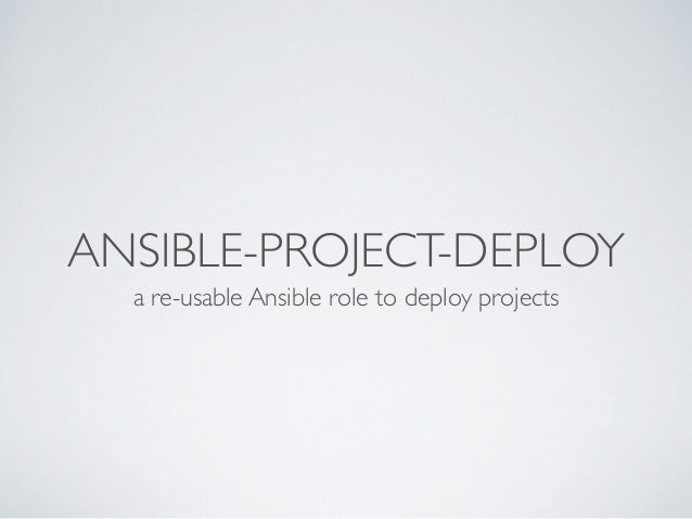 ANSIBLE-PROJECT-DEPLOY a re-usable Ansible role to deploy projects