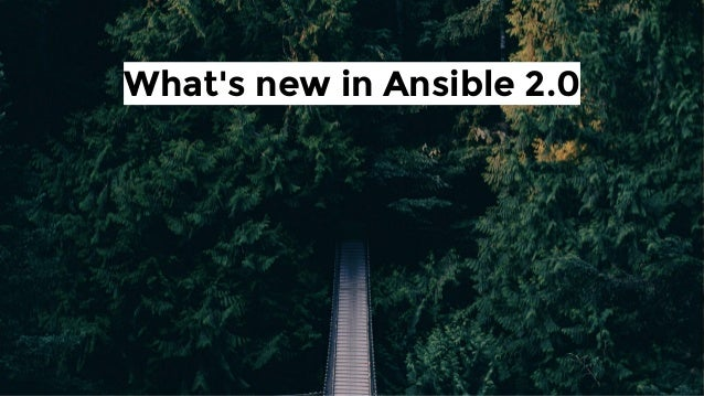 What's new in Ansible 2.0