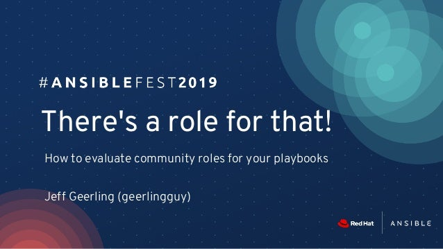 There's a role for that! How to evaluate community roles for your playbooks Jeff Geerling (geerlingguy)