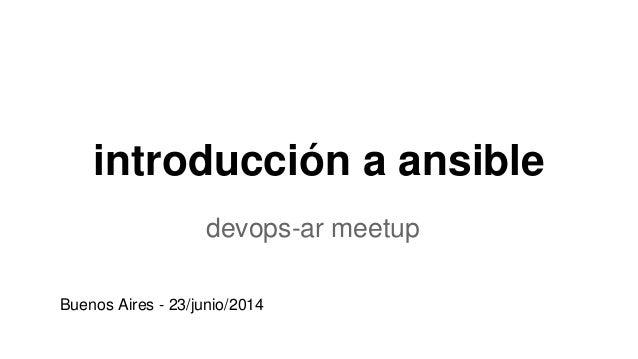 introducción a ansible devops-ar meetup Buenos Aires - 23/junio/2014