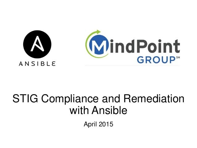 STIG Compliance and Remediation with Ansible April 2015