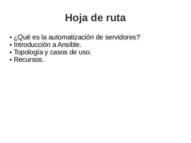 ¿Qué es la automatización de servidores? ● Creación de servidores (web, balanceadores, DB, etc.) ● Amazon, Rackspace, Digi...
