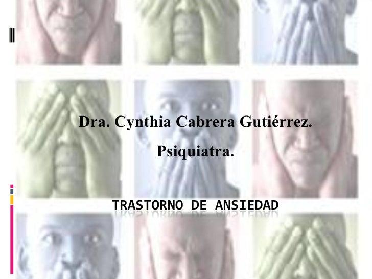 Dra. Cynthia Cabrera Gutiérrez. Psiquiatra.