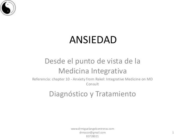 ANSIEDAD Desde el punto de vista de la Medicina Integrativa Referencia: chapter 10 - Anxiety from Rakel: Integrative Medic...