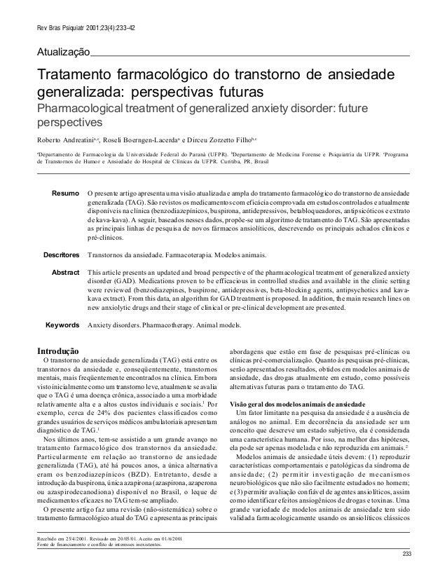 Rev Bras Psiquiatr 2001;23(4):233-42  Atualização  Tratamento farmacológico do transtorno de ansiedade generalizada: persp...