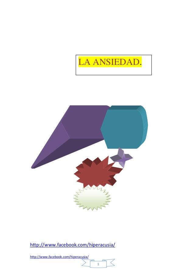 http://www.facebook.com/hiperacusia/ 1 http://www.facebook.com/hiperacusia/ LA ANSIEDAD.