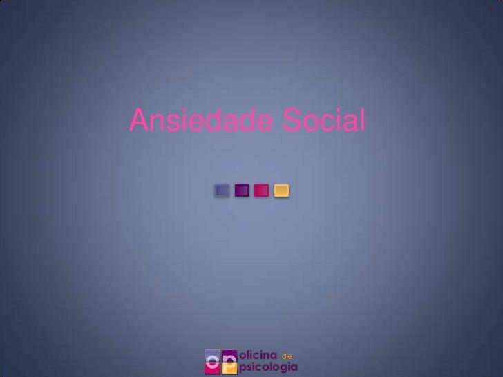 Ansiedade Social<br />