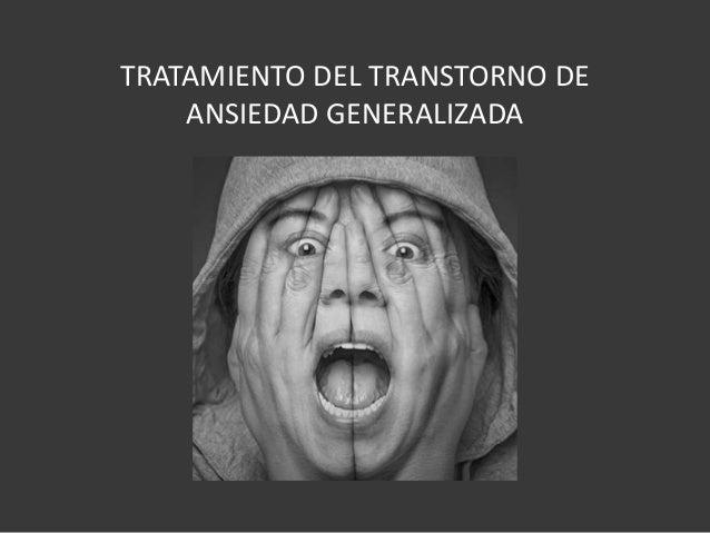 TRATAMIENTO DEL TRANSTORNO DE ANSIEDAD GENERALIZADA