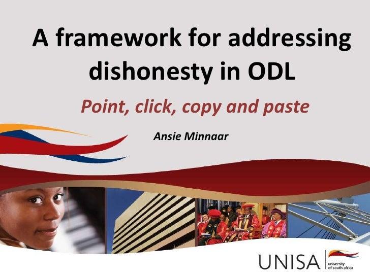A framework for addressing     dishonesty in ODL   Point, click, copy and paste           Ansie Minnaar           Ansie Mi...