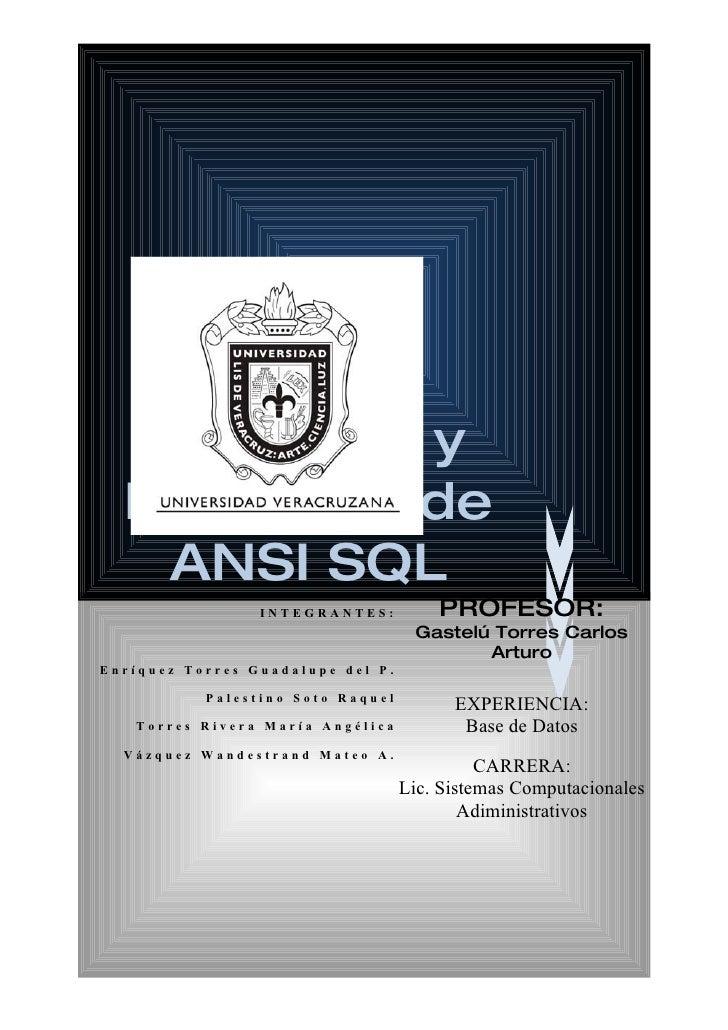 Orígenes y   Evolución de    ANSI SQL                  INTEGRANTES:          PROFESOR:                                    ...