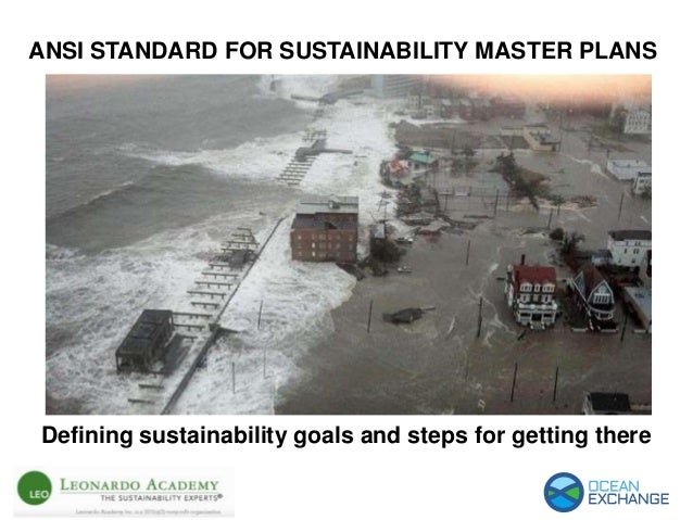 ANSI STANDARD FOR SUSTAINABILITY MASTER PLANS Defining sustainability goals and steps for getting there