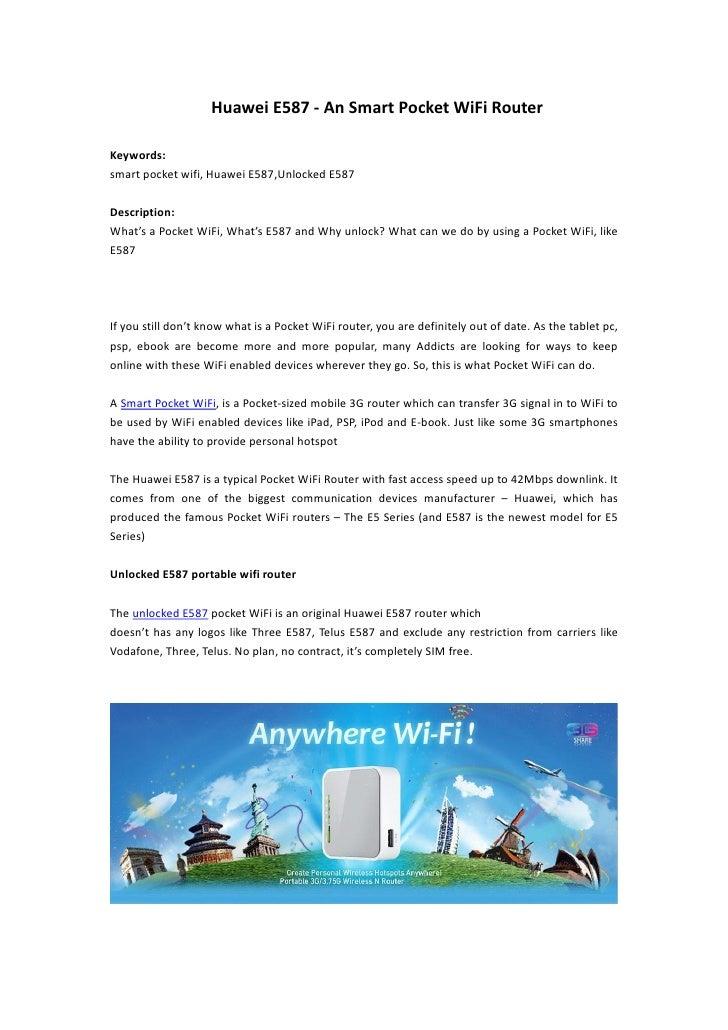 Huawei E587 - An Smart Pocket WiFi RouterKeywords:smart pocket wifi, Huawei E587,Unlocked E587Description:What's a Pocket ...