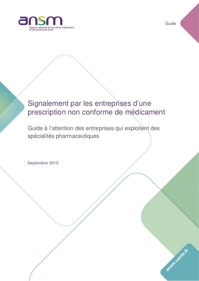 Guide  Signalement par les entreprises d'une prescription non conforme de médicament Guide à l'attention des entreprises ...