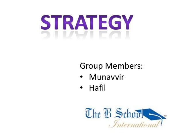 Group Members:• Munavvir• Hafil