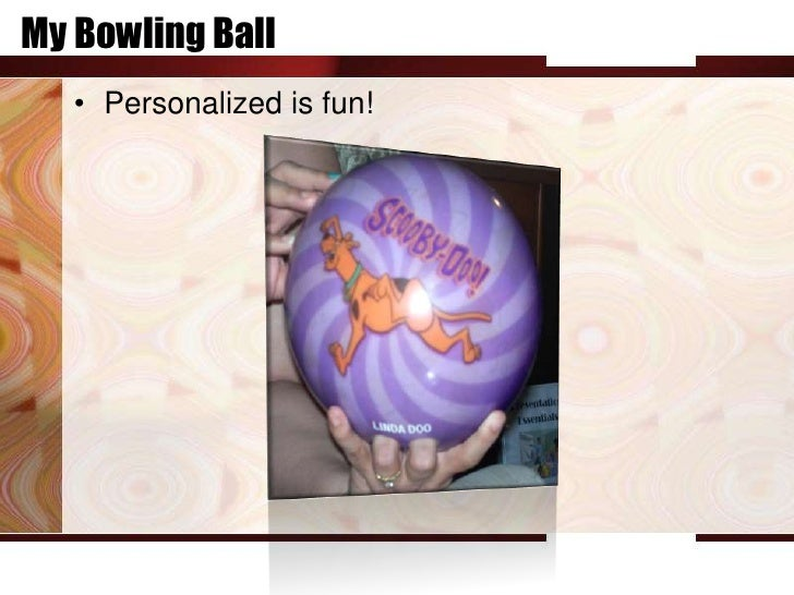 My Bowling Ball   • Personalized is fun!