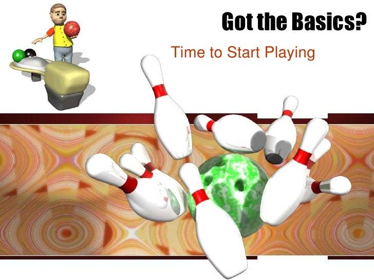 Got the Basics?Time to Start Playing