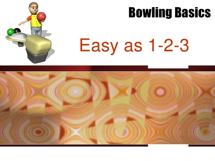 Bowling BasicsEasy as 1-2-3