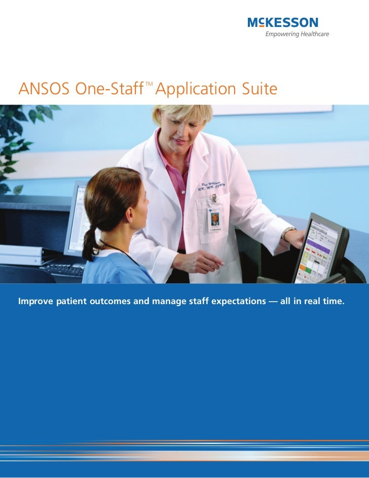 ANSOS One-Staff Application Suite                            TMImprove patient outcomes and manage staff expectations — al...
