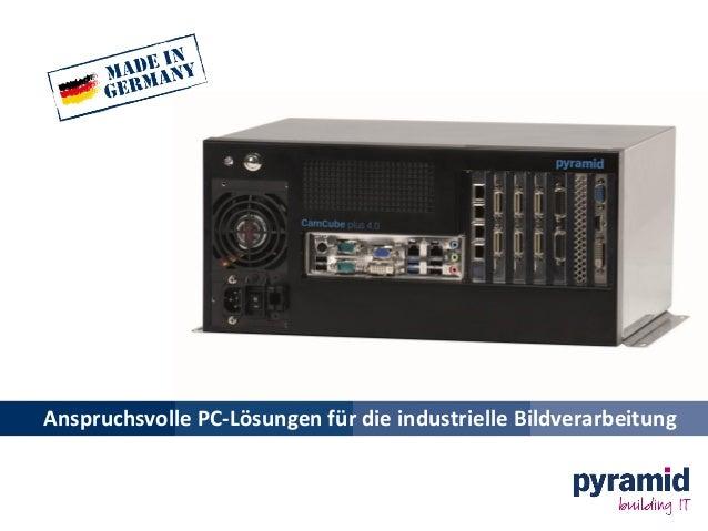Anspruchsvolle PC-Lösungen für die industrielle Bildverarbeitung