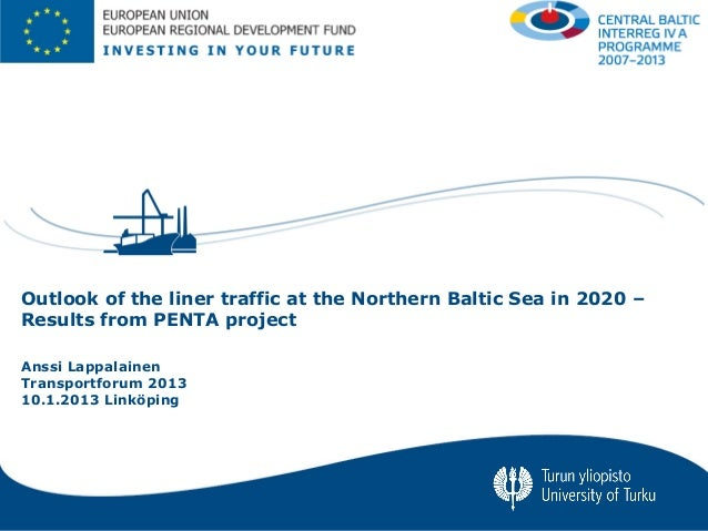 Outlook of the liner traffic at the Northern Baltic Sea in 2020 –Results from PENTA projectAnssi LappalainenTransportforum...