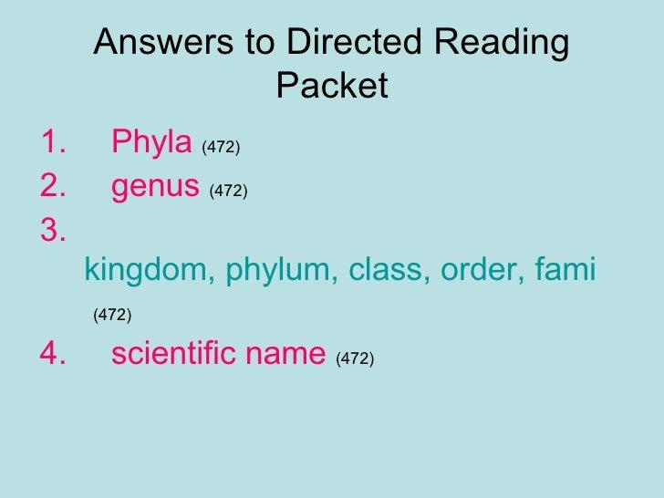 Answers to Directed Reading Packet <ul><li>Phyla  (472) </li></ul><ul><li>genus  (472) </li></ul><ul><li>kingdom, phylum, ...