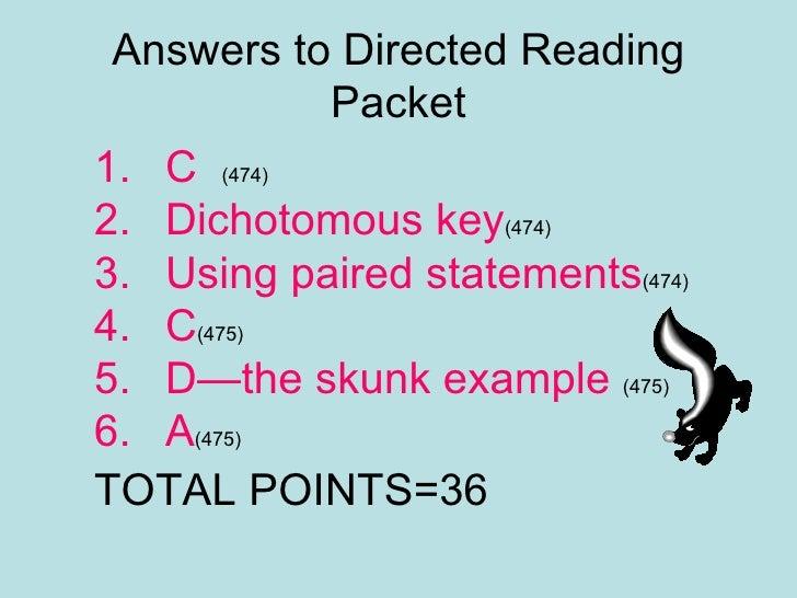 Answers to Directed Reading Packet <ul><ul><li>C  (474) </li></ul></ul><ul><ul><li>Dichotomous key (474) </li></ul></ul><u...