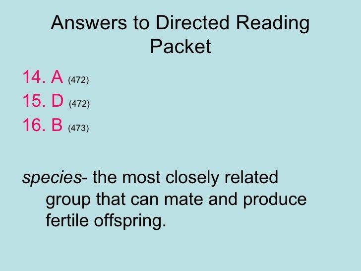 Answers to Directed Reading Packet <ul><li>14. A  (472) </li></ul><ul><li>15. D  (472) </li></ul><ul><li>16. B  (473) </li...