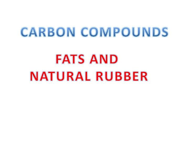 Saturated fat     Fat molecule that has no                  carbon –carbon double                  bondsUnsaturated fat   ...