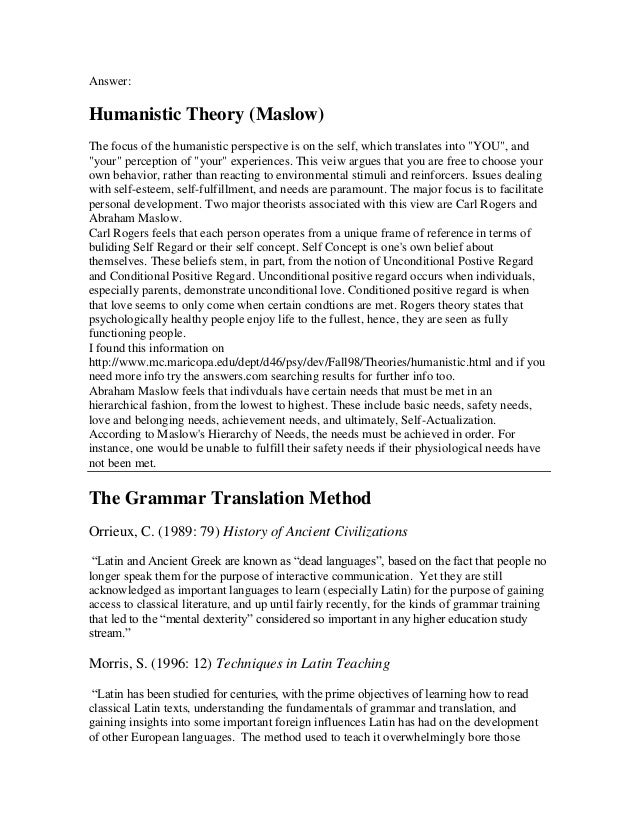 """Answer: Humanistic Theory (Maslow) The focus of the humanistic perspective is on the self, which translates into """"YOU"""", an..."""