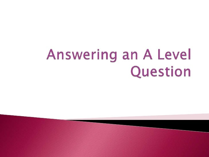Answering an a level exam question