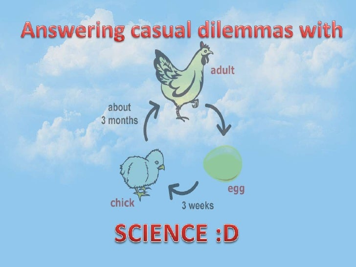 Answering casual dilemmas with<br />SCIENCE :D<br />
