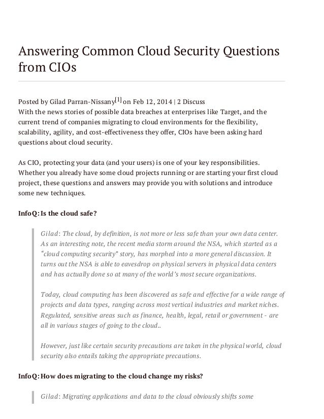 Answering Common Cloud Security Questions from CIOs Posted by Gilad Parran-Nissany[1] on Feb 12, 2014 | 2 Discuss With the...